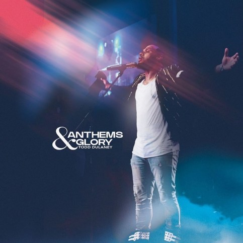 Todd Dulaney - Anthems And Glory (Live) Album Download.