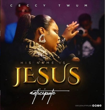 His Name Is Jesus By Ceccy Twum