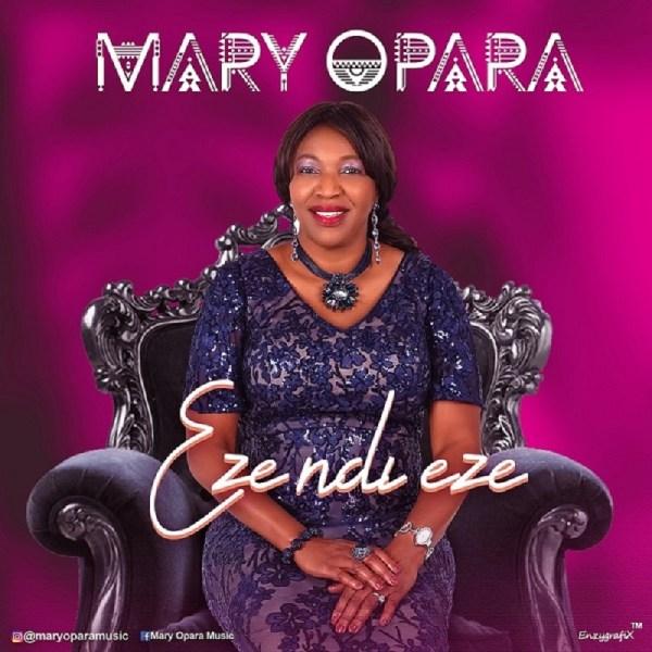 Mary Opara - Eze Ndi Eze