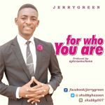 For who you are - Jerry Green