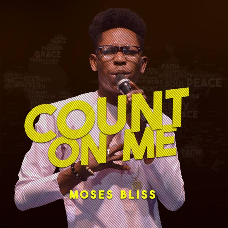Moses Bliss - Count On Me