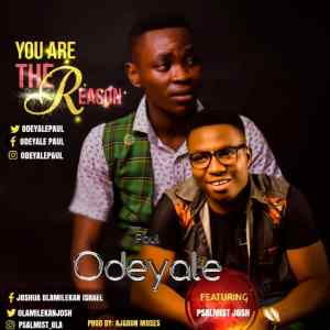Paul Odeyale -YOU ARE THE REASON