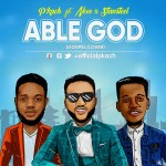 Able God - P'kach Ft. Ncee & Stantlsteel [Art]