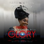 Unlimited Uche - Father Receive All The Glory