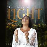 Odunayo Akintomide - Let There Be Light