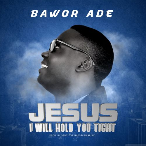 Jesus I Will Hold You Tight