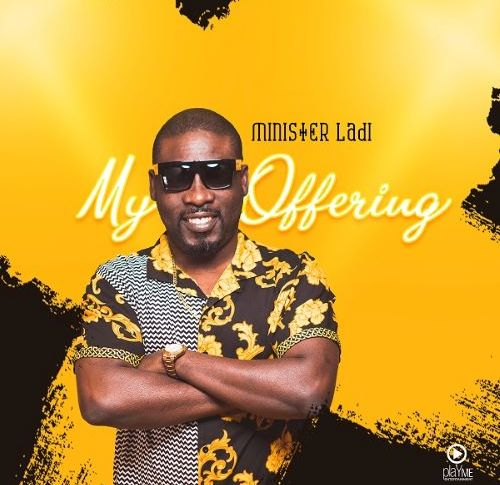 MINISTER LADI - MY OFFERING