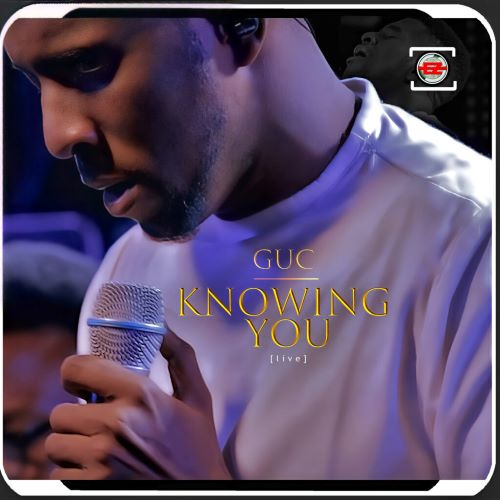 KNOWING YOU- MINISTER GUC