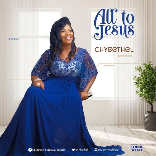 ALL TO JESUS- CHY BETHEL