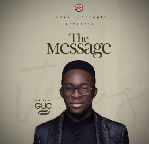 """MINISTER GUC RELEASES """"THE MESSAGE"""""""