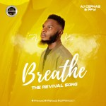 BREATHE (The Revival Song) -AJ Cephas & PPW family