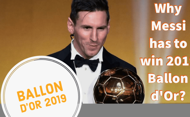 Lionel Messi Ballon D Or 2019 Why Messi Has To Win The