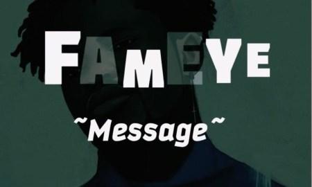 Fameye - Message, Fameye songs, Fameye