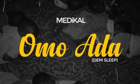 Medikal – Omo Ada