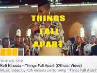 Kofi Kinaata - Things fall apart video