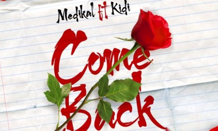Medikal - Come Back ft Kidi