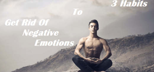 Three Habits to Use on Your Body to Get Rid of Negative Emotions