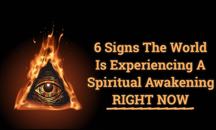 6 Signs The World Is Experiencing A Spiritual Awakening RIGHT NOW