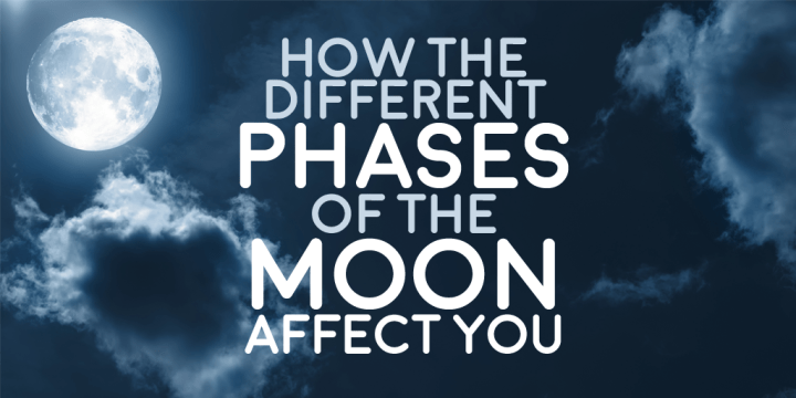 Affectingyou: How The Different Phases Of The Moon Affect You