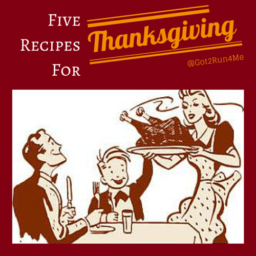 Five Recipties For Thanksgiving