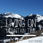 Living On Mountain Time
