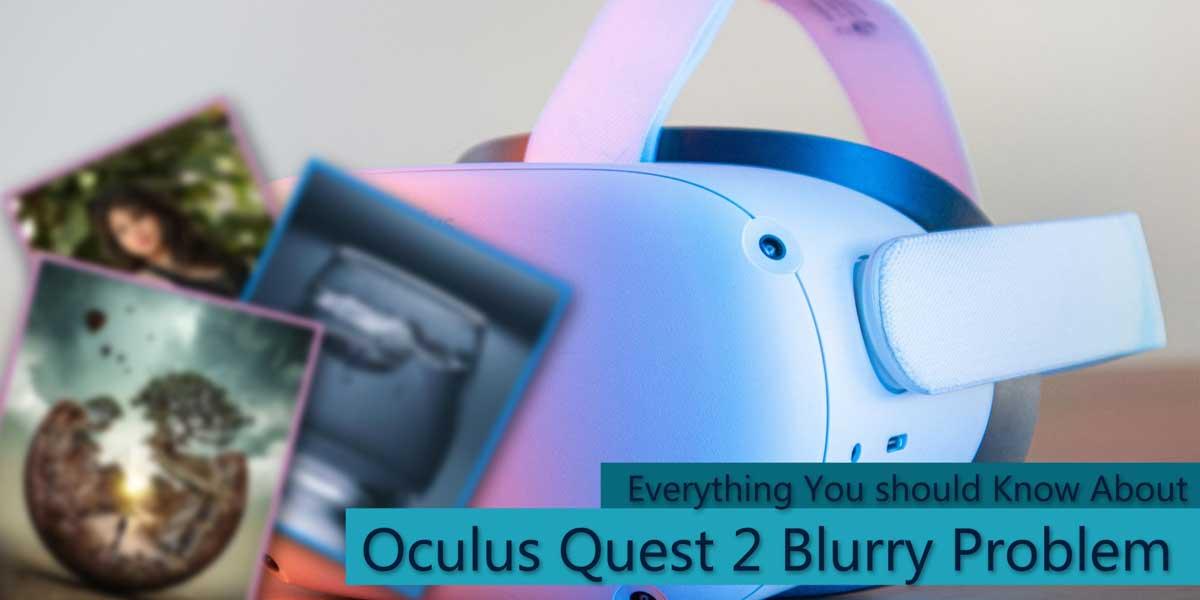 Oculus Quest 2 Blurry