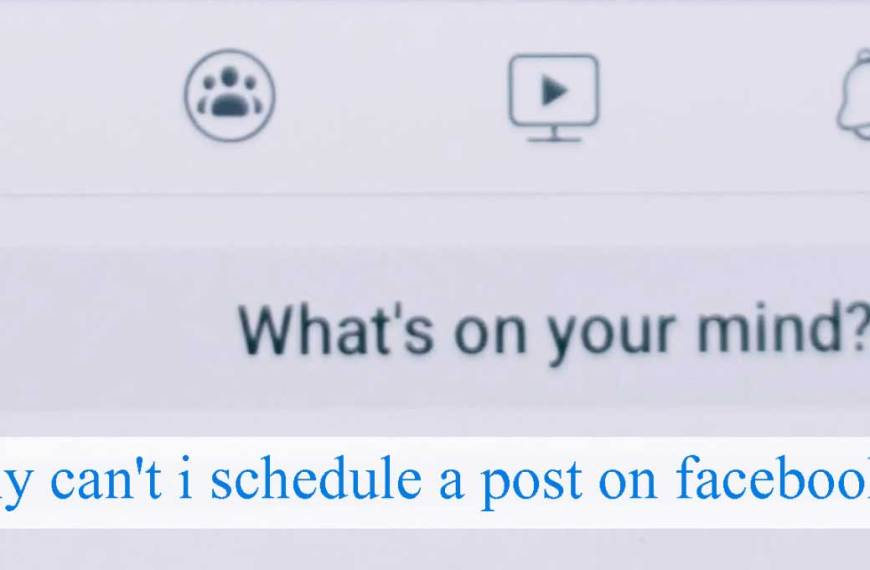 Why Can't I Schedule A Post On Facebook ?