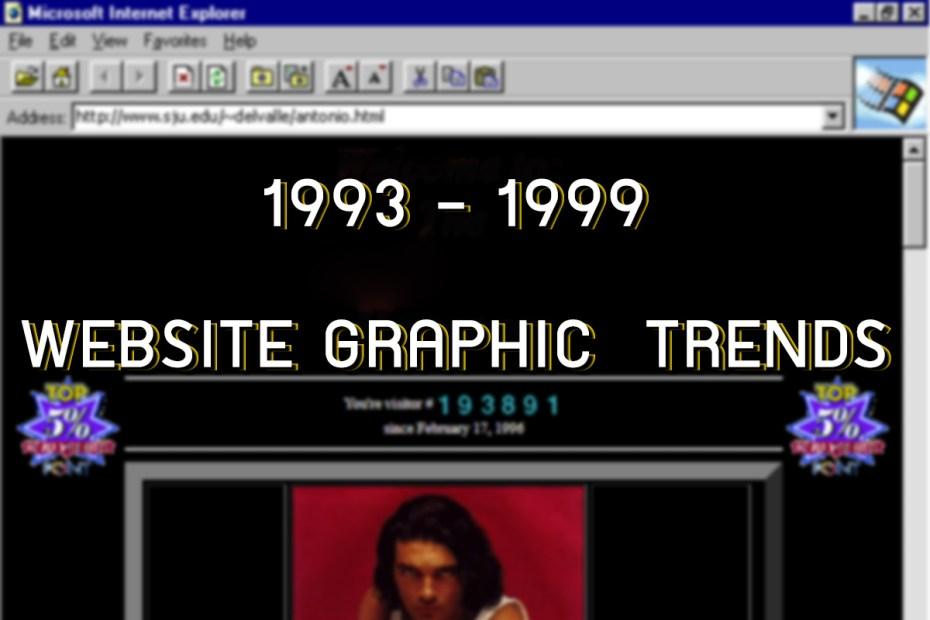 1993 - 1999 Website Graphic Trends