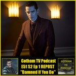 Gotham Damned If You Do Podcast