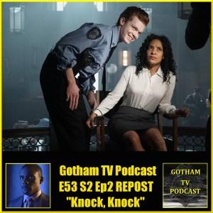 GTVP E53 REPOST Gotham Knock, Knock Podcast