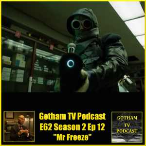 GTVP E63 Gotham S02E12 Mr Freeze Podcast
