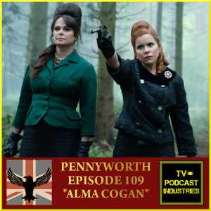 Pennyworth Podcast Episode 9