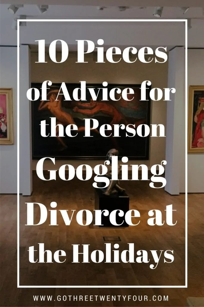 10 Pieces of Advice for the Person Googling Divorce at the Holidays