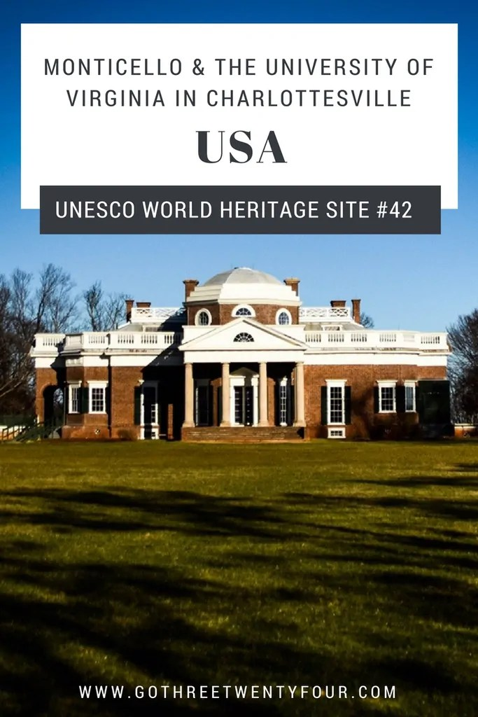 UNESCO World Heritage Site #42: Monticello and The University of Virginia in Charlottesville