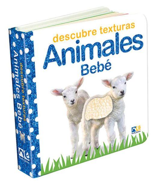 DESCUBRE TEXTURAS ANIMALES BEBE