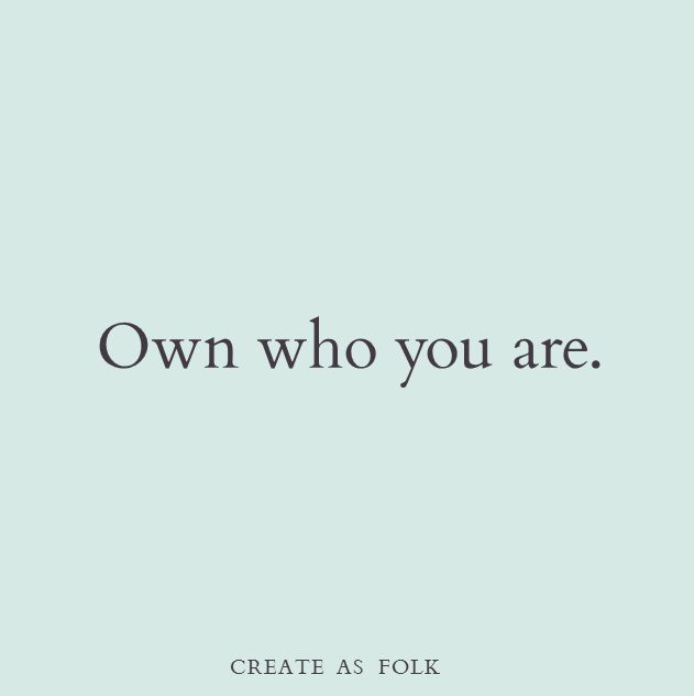 Own Who You Are Quote