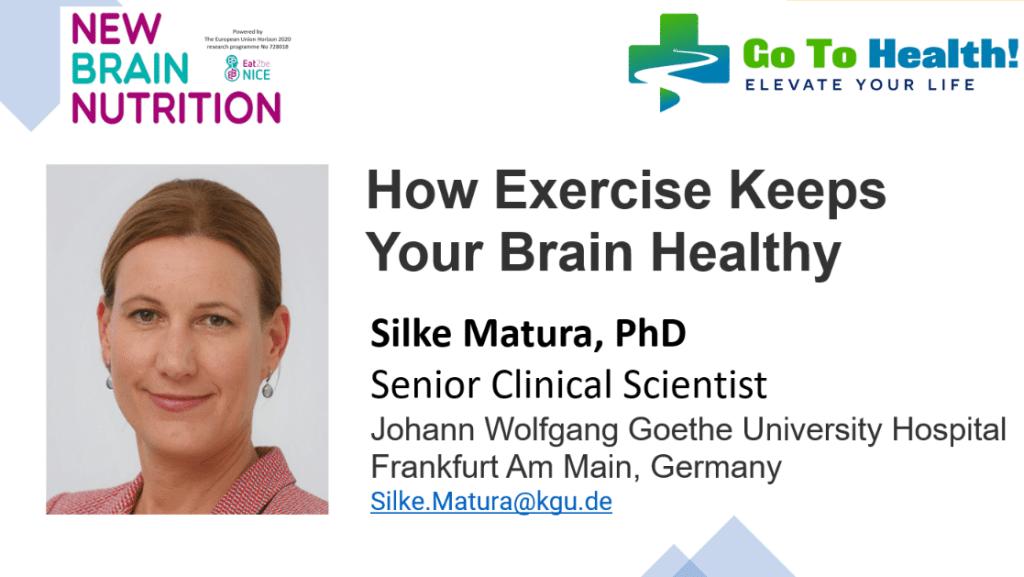 How Exercise Keeps Your Brain Healthy Silke Matura