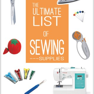Make It Love It shares the ultimate sewing supply list and recommendations. What do you think? Are you missing anything? - Sewtorial