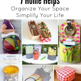 7 Home Helps Roundup: Organizing and simplifying your space is easy with a sewing machine, a few simple supplies and your favorite fabrics. -Sewtorial