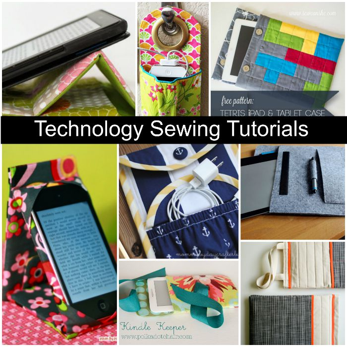 Find new and creative ways to protect your tablets, phones and other electronic devices with some of our favorite technology sewing tutorials. -Sewtorial