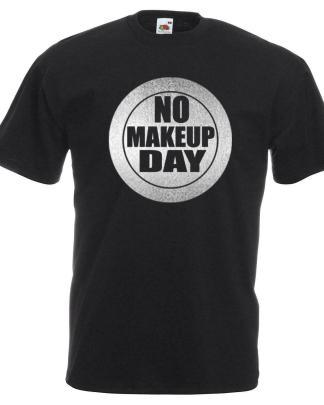 Unisex Black No Makeup Day T-Shirt Shirt April 26 National
