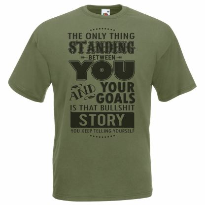 You & Your Goals Motivational Quote T-Shirt Blunt Olive Green