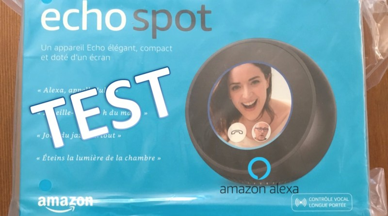 Test Amazon Echo - Echo Spot - Alexa
