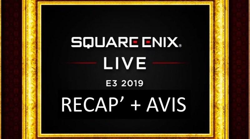 E3 2019 - Recap et avis jeux square enix - gouaig