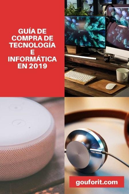 GUÍA DE COMPRA DE TECNOLOGÍA E INFORMÁTICA 2019