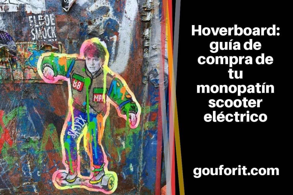 Hoverboard: guía de compra de tu monopatín scooter eléctrico o patín eléctrico