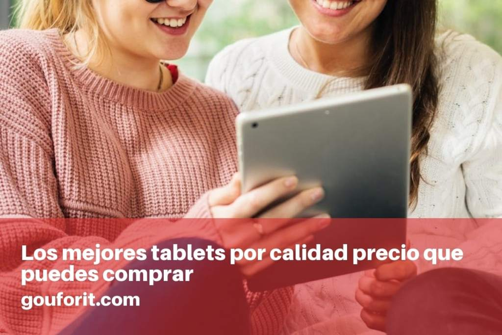 Los mejores tablets por calidad precio que puedes comprar