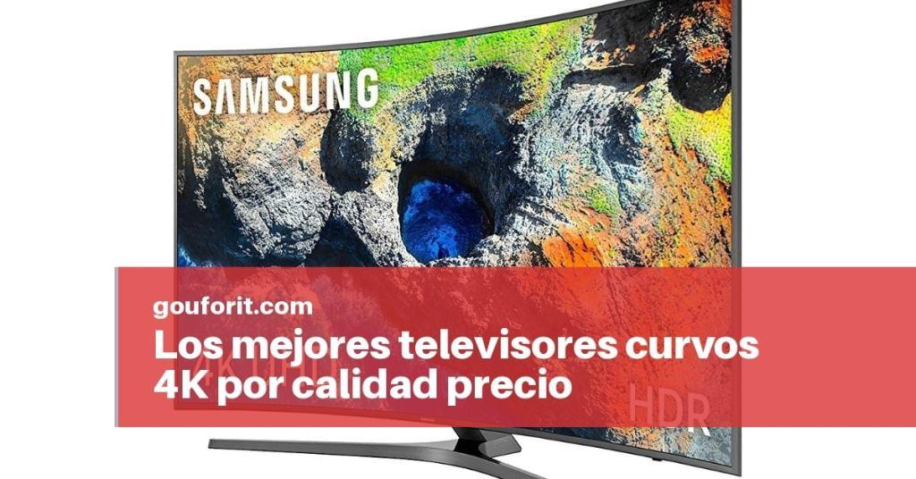 ¿Cuáles son los 3 mejores televisores curvos 4K por calidad precio de 49, 55 y 65 pulgadas?