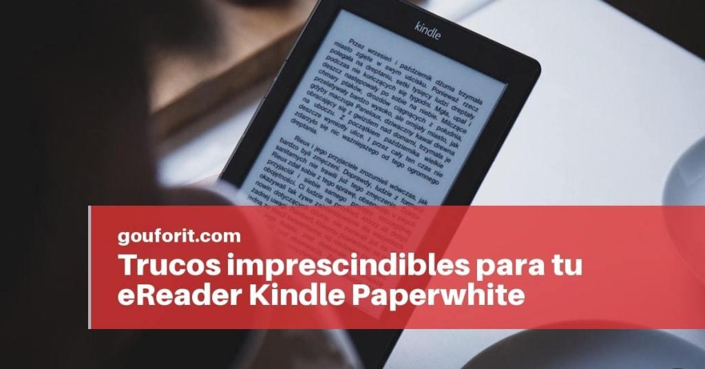 trucos imprescindibles para tu eReader Kindle Paperwhite