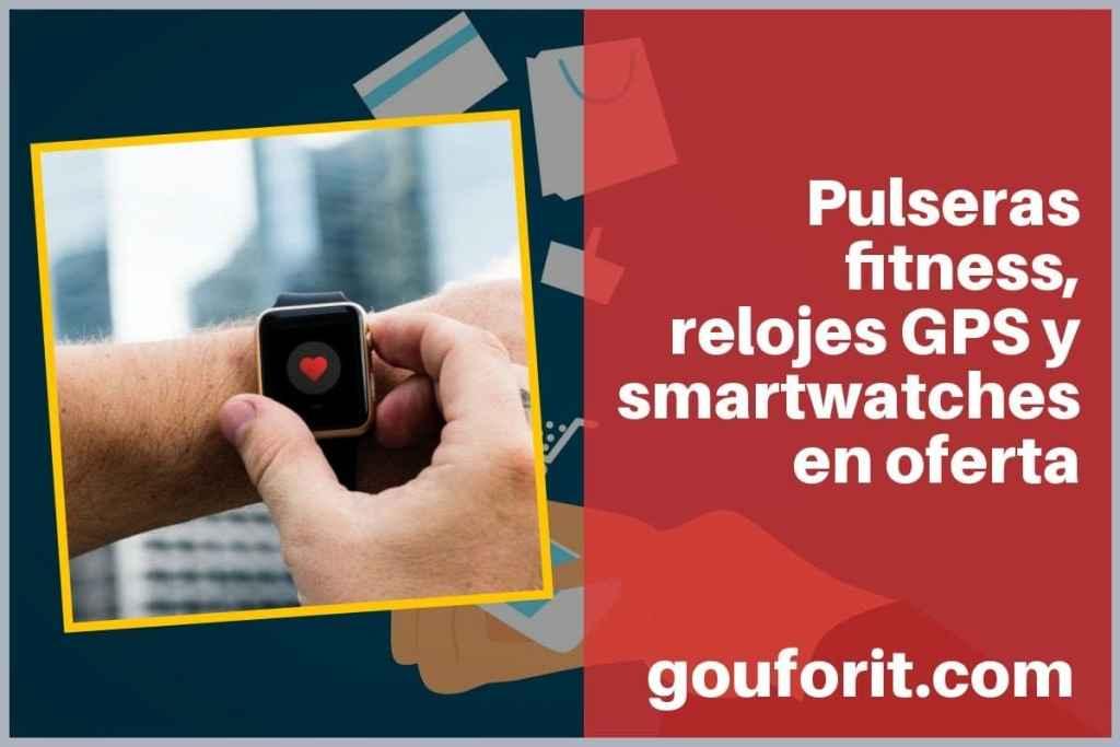 Pulseras fitness, relojes GPS y smartwatches en oferta